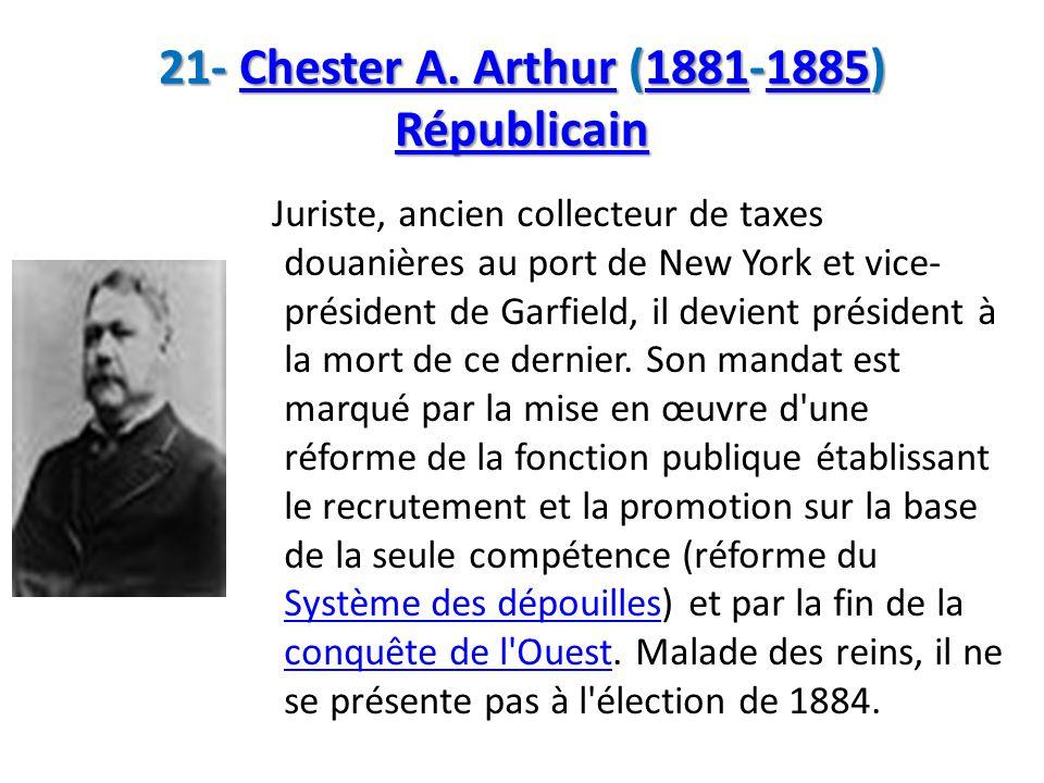 21- Chester A. Arthur (1881-1885) Républicain