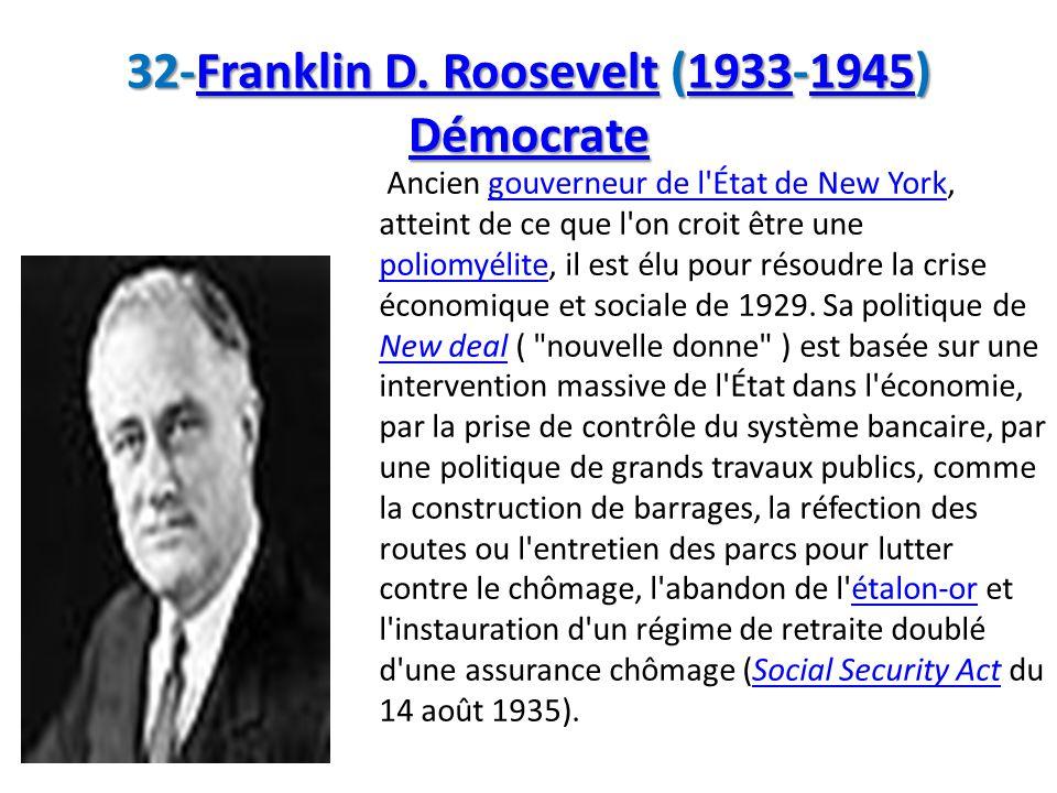 32-Franklin D. Roosevelt (1933-1945) Démocrate
