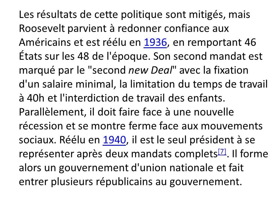 Les résultats de cette politique sont mitigés, mais Roosevelt parvient à redonner confiance aux Américains et est réélu en 1936, en remportant 46 États sur les 48 de l époque.