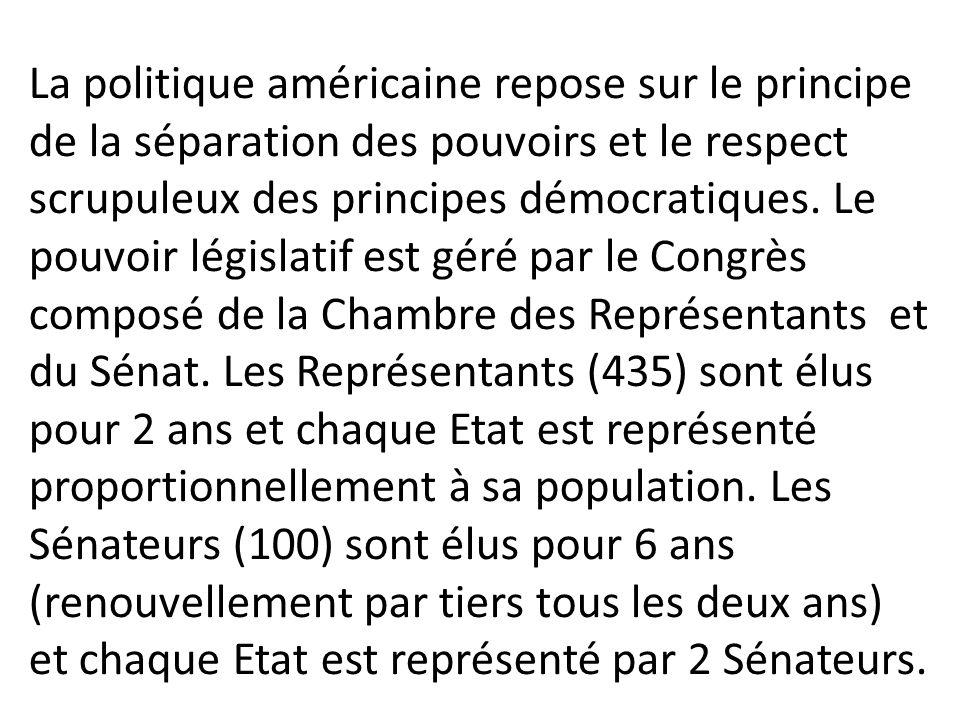 La politique américaine repose sur le principe de la séparation des pouvoirs et le respect scrupuleux des principes démocratiques.