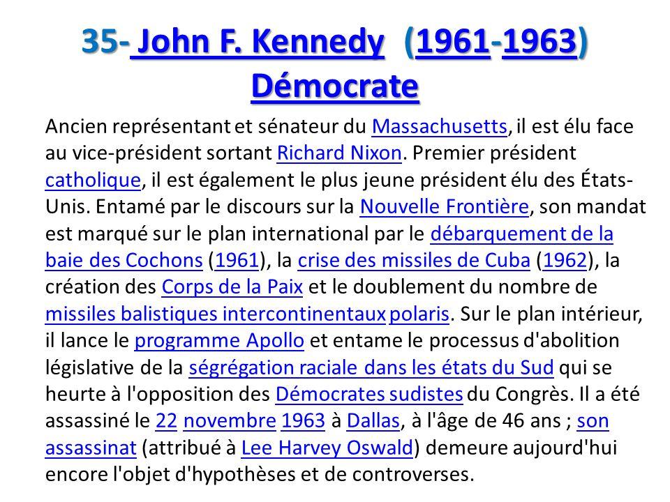 35- John F. Kennedy (1961-1963) Démocrate