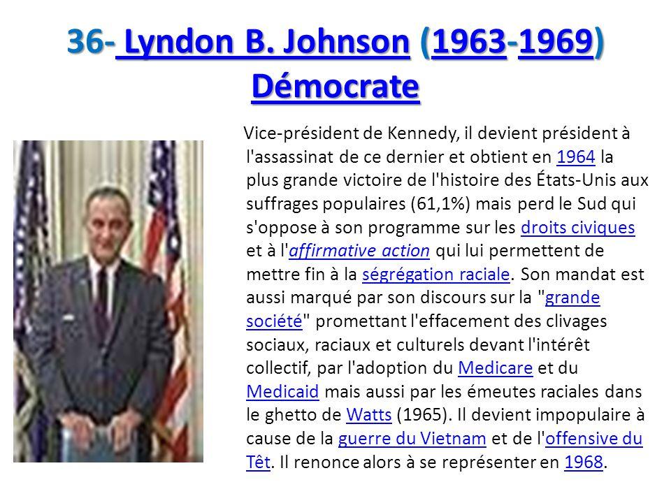 36- Lyndon B. Johnson (1963-1969) Démocrate