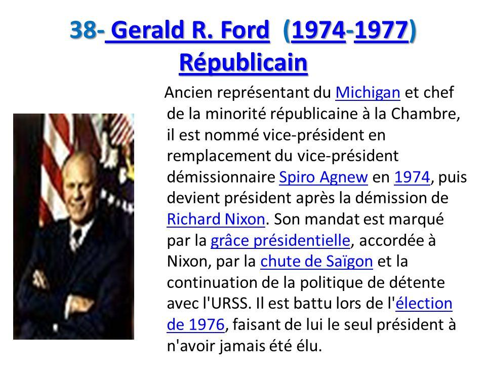 38- Gerald R. Ford (1974-1977) Républicain