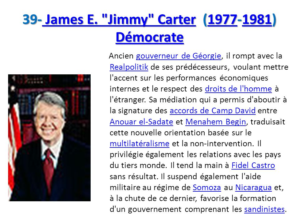 39- James E. Jimmy Carter (1977-1981) Démocrate