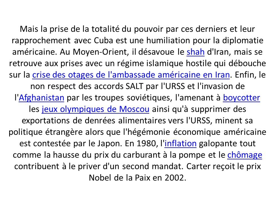 Mais la prise de la totalité du pouvoir par ces derniers et leur rapprochement avec Cuba est une humiliation pour la diplomatie américaine.
