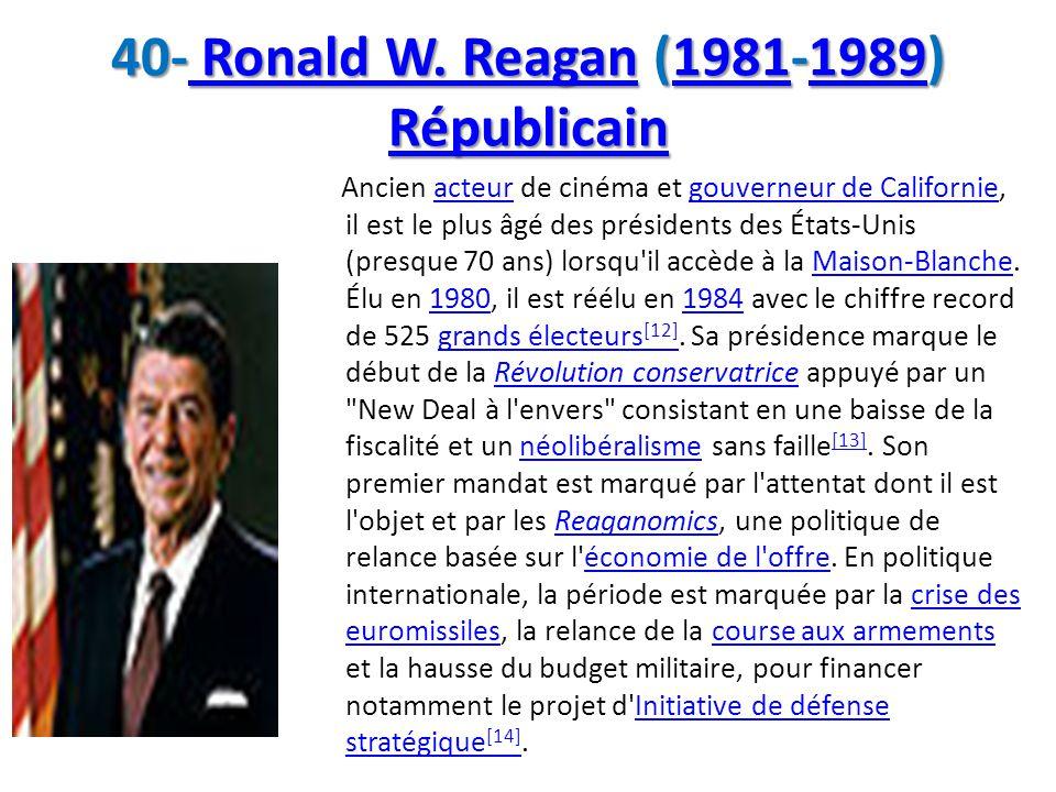 40- Ronald W. Reagan (1981-1989) Républicain
