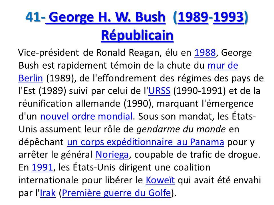41- George H. W. Bush (1989-1993) Républicain