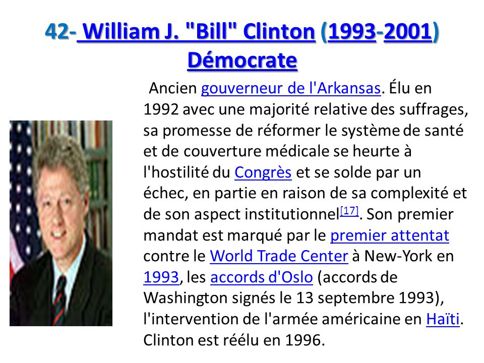 42- William J. Bill Clinton (1993-2001) Démocrate