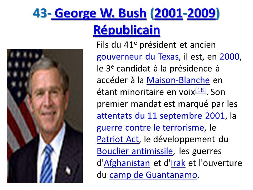 43- George W. Bush (2001-2009) Républicain