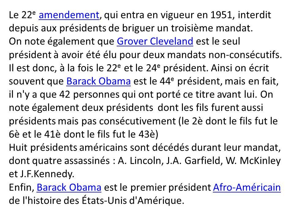 Le 22e amendement, qui entra en vigueur en 1951, interdit depuis aux présidents de briguer un troisième mandat.
