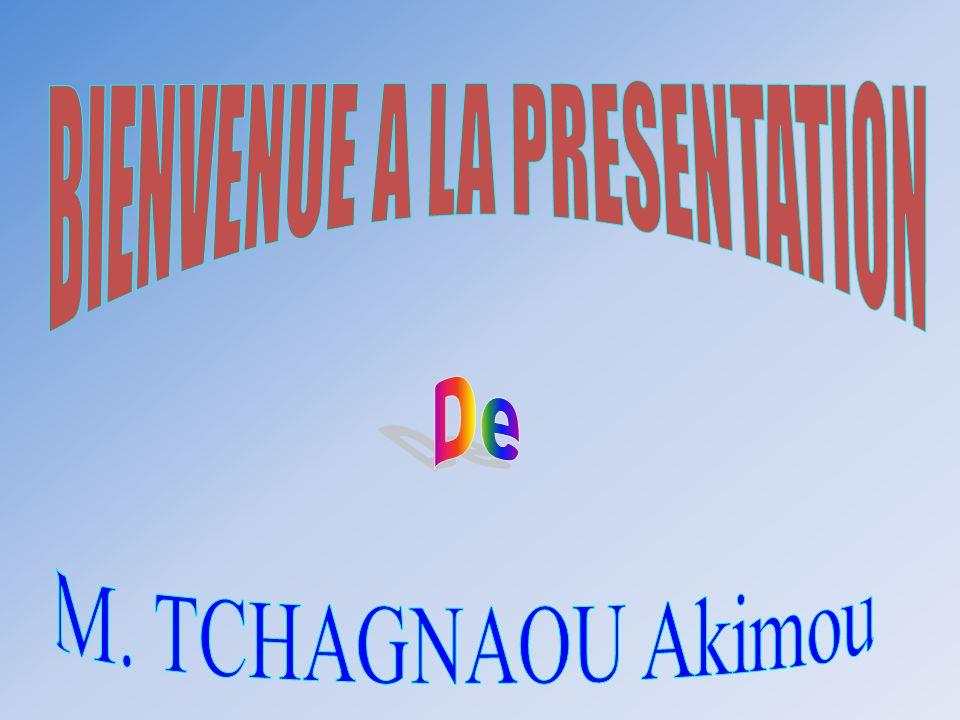 BIENVENUE A LA PRESENTATION