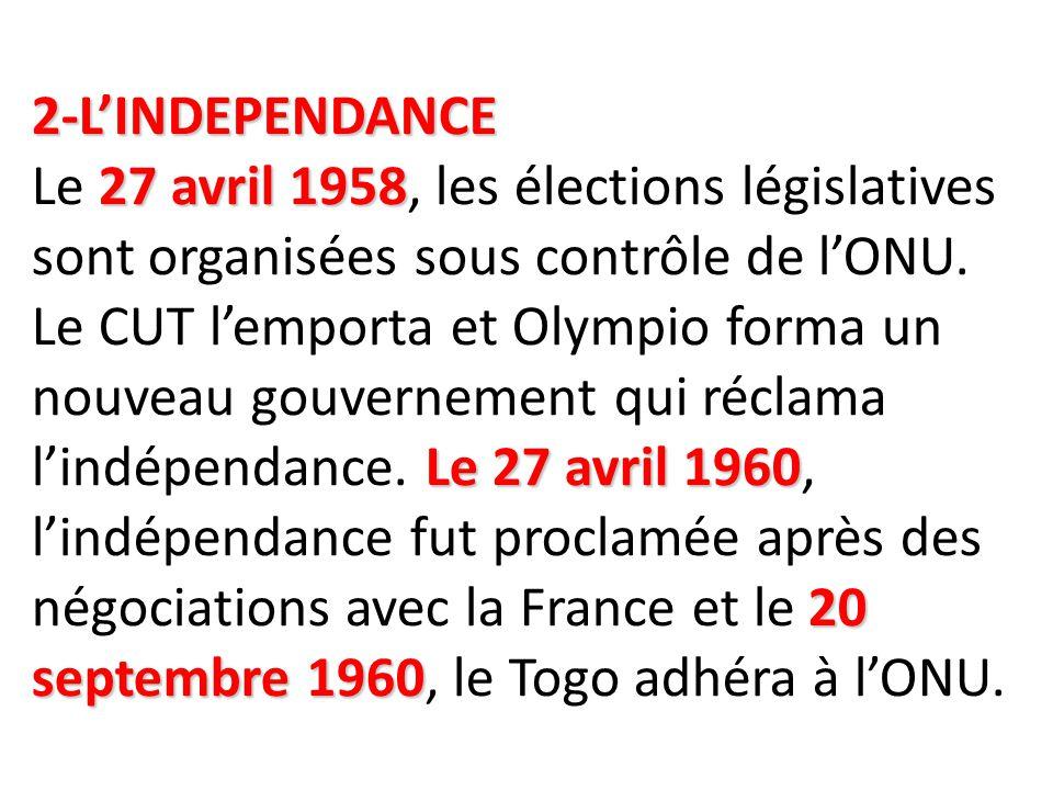 2-L'INDEPENDANCE Le 27 avril 1958, les élections législatives sont organisées sous contrôle de l'ONU.