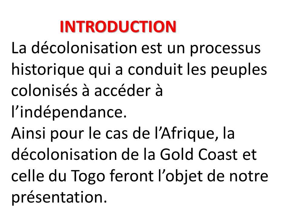 INTRODUCTION La décolonisation est un processus historique qui a conduit les peuples colonisés à accéder à l'indépendance.