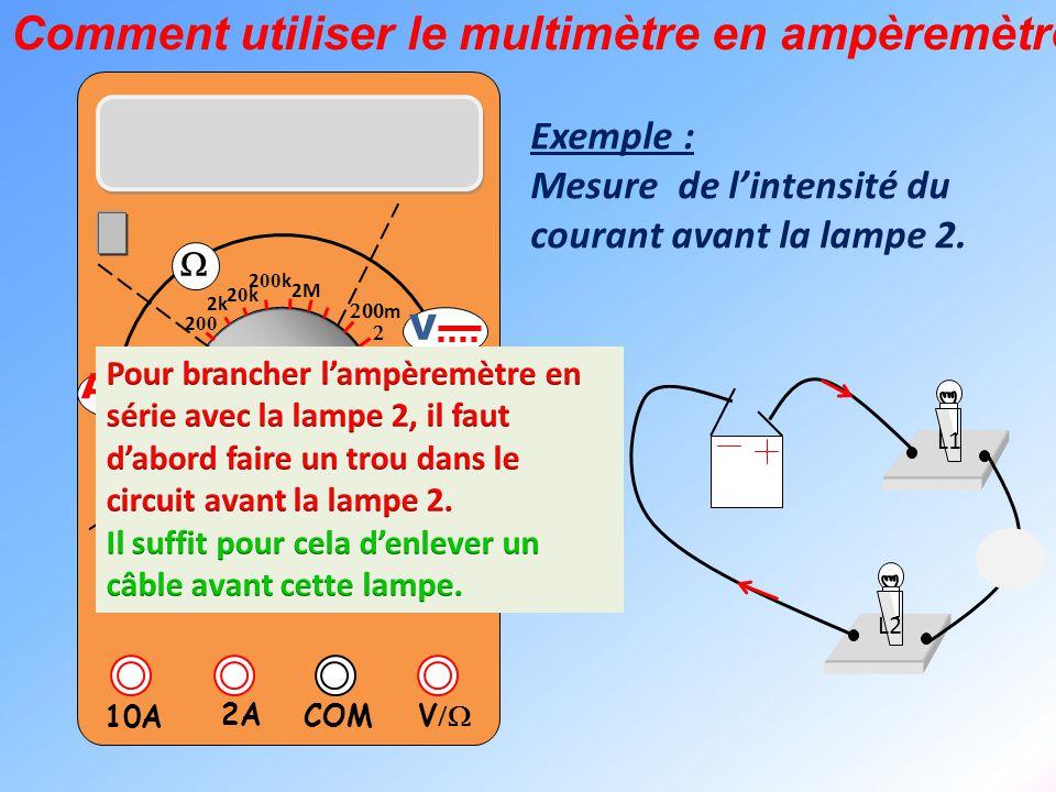 ~ Comment utiliser le multimètre en ampèremètre Exemple :