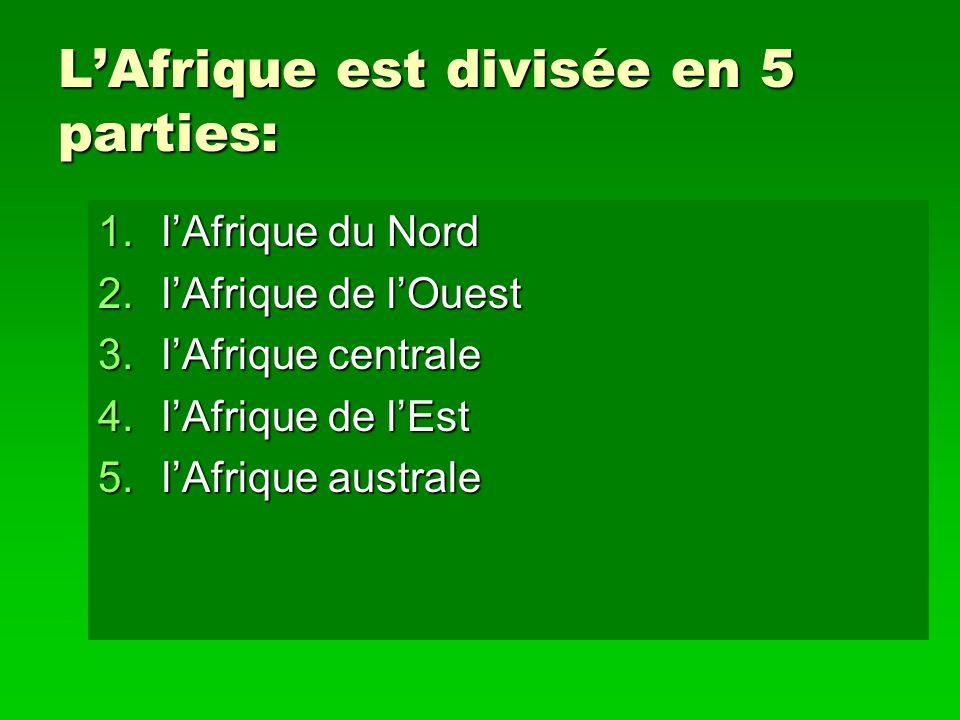 L'Afrique est divisée en 5 parties: