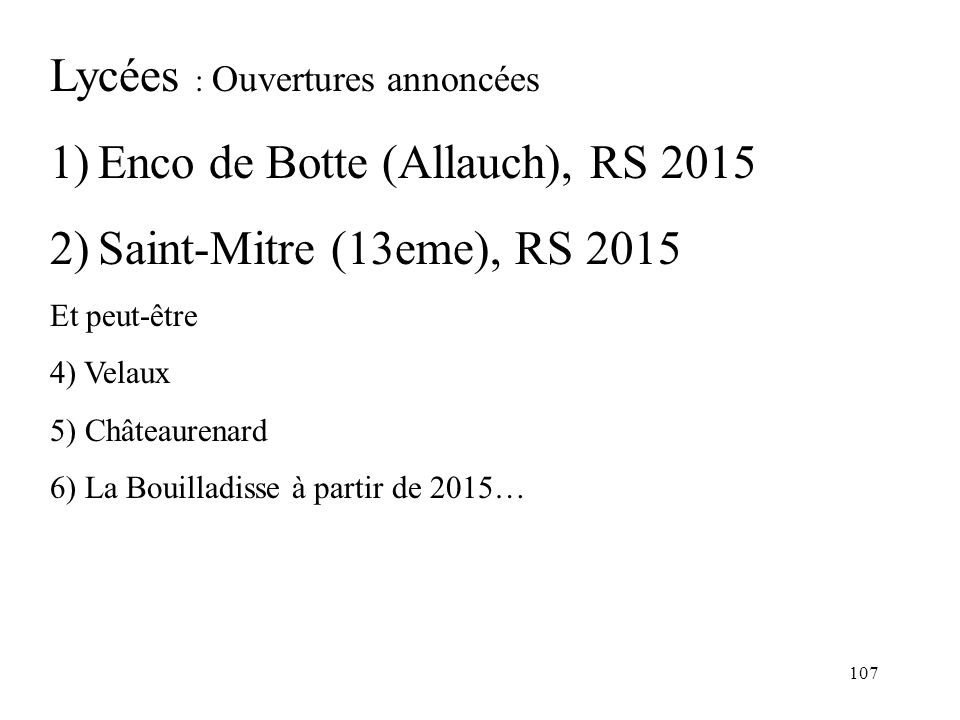 Lycées : Ouvertures annoncées Enco de Botte (Allauch), RS 2015