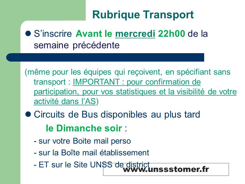Rubrique Transport S'inscrire Avant le mercredi 22h00 de la semaine précédente.