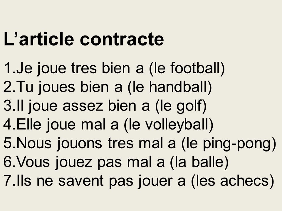 L'article contracte 1.Je joue tres bien a (le football)
