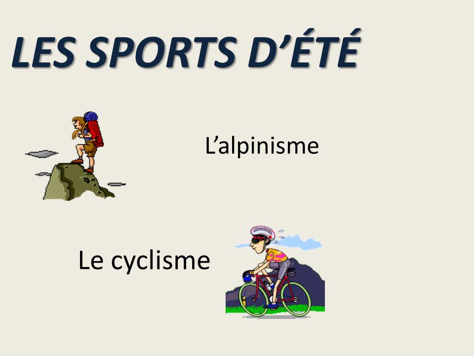 LES SPORTS D'ÉTÉ L'alpinisme Le cyclisme