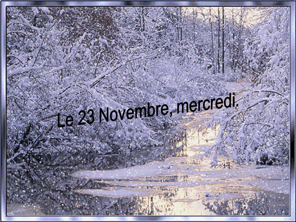 Le 23 Novembre, mercredi.