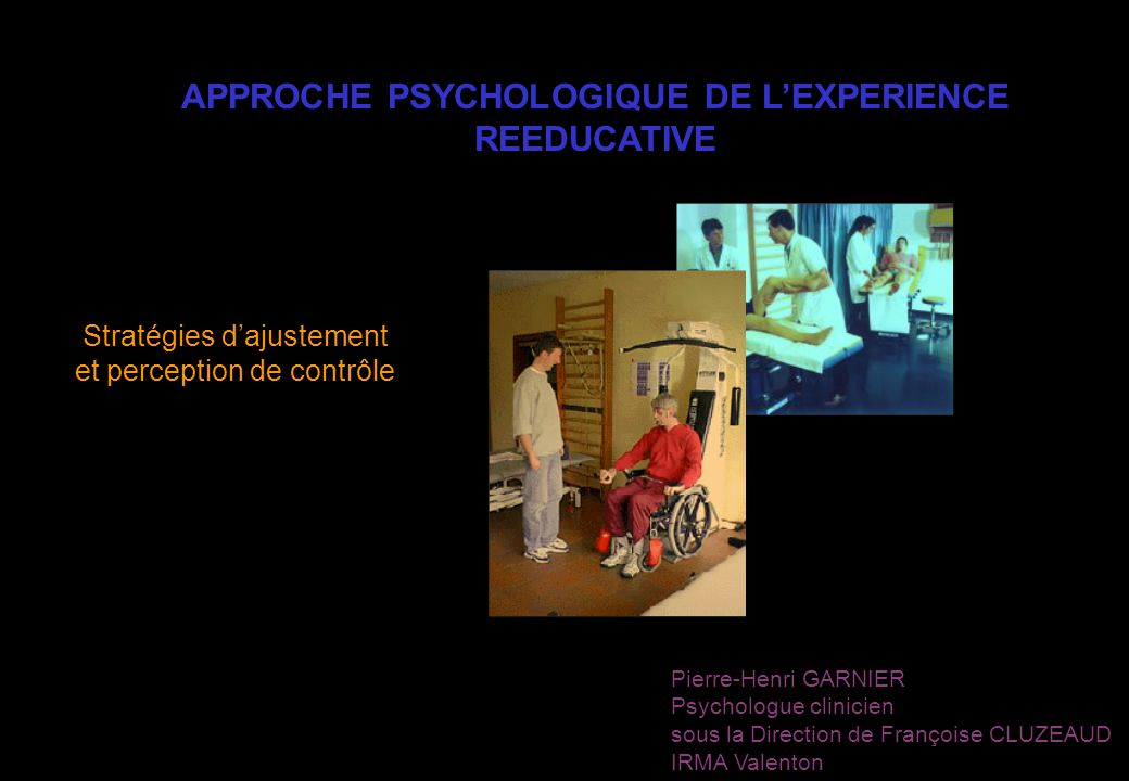APPROCHE PSYCHOLOGIQUE DE L'EXPERIENCE REEDUCATIVE