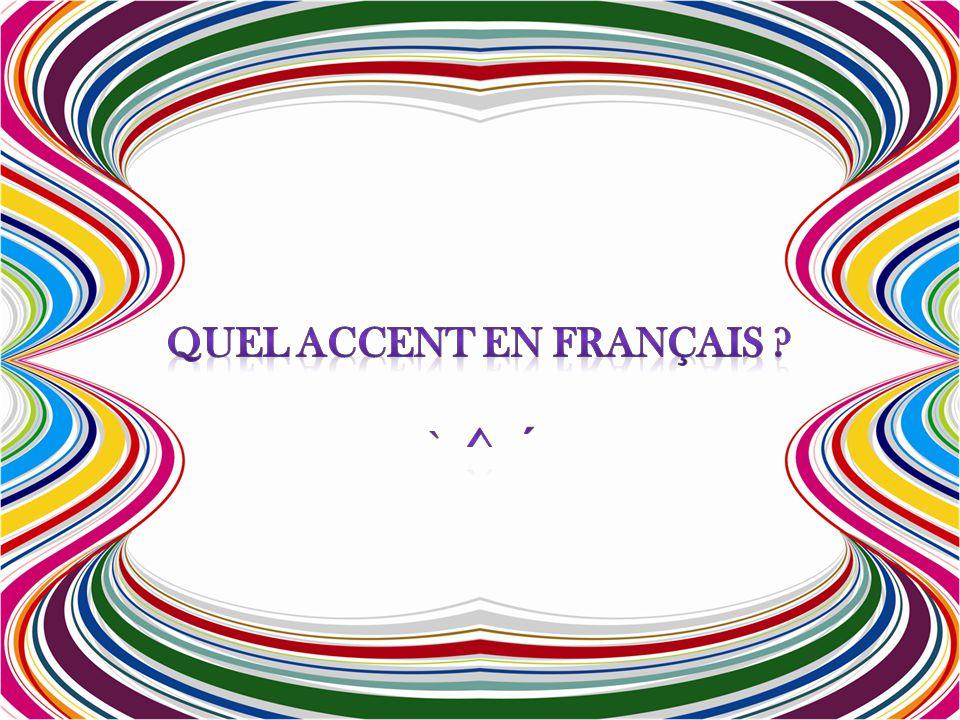 QUEL ACCENT EN FRANÇAIS