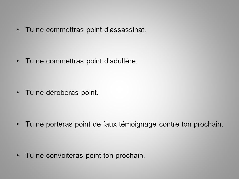 Tu ne commettras point d assassinat.