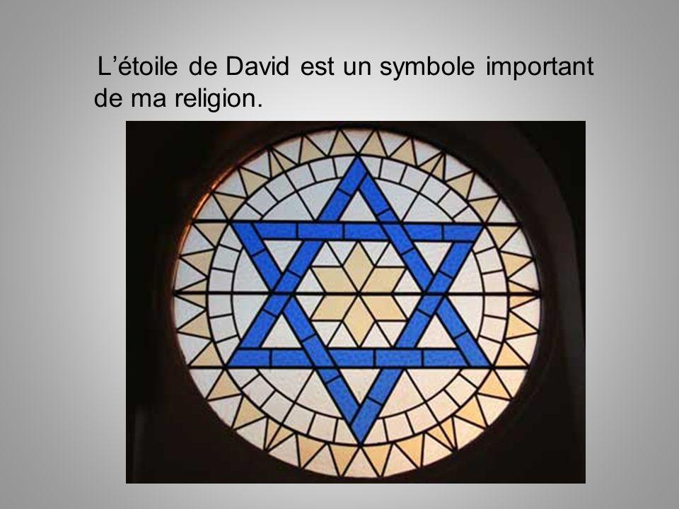 L'étoile de David est un symbole important de ma religion.