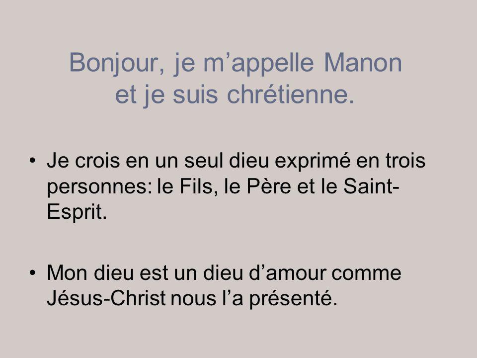 Bonjour, je m'appelle Manon et je suis chrétienne.