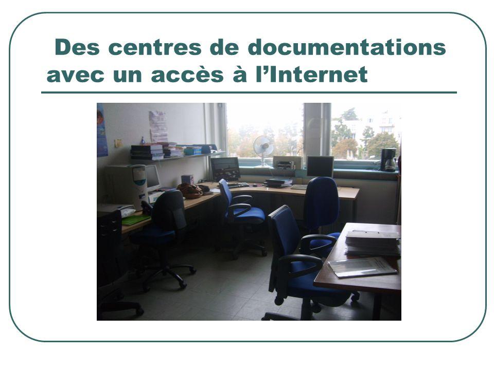 Des centres de documentations avec un accès à l'Internet