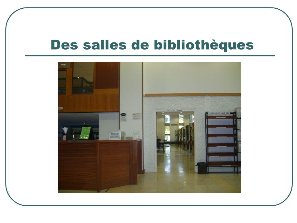 Des salles de bibliothèques