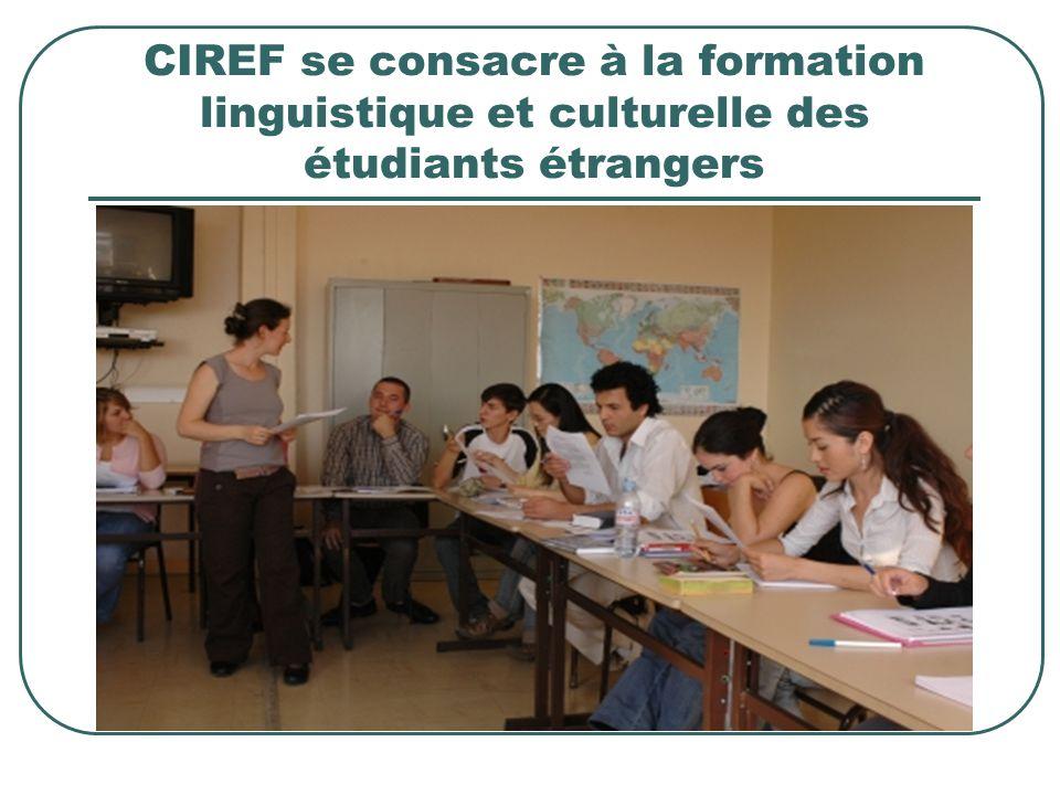 CIREF se consacre à la formation linguistique et culturelle des étudiants étrangers