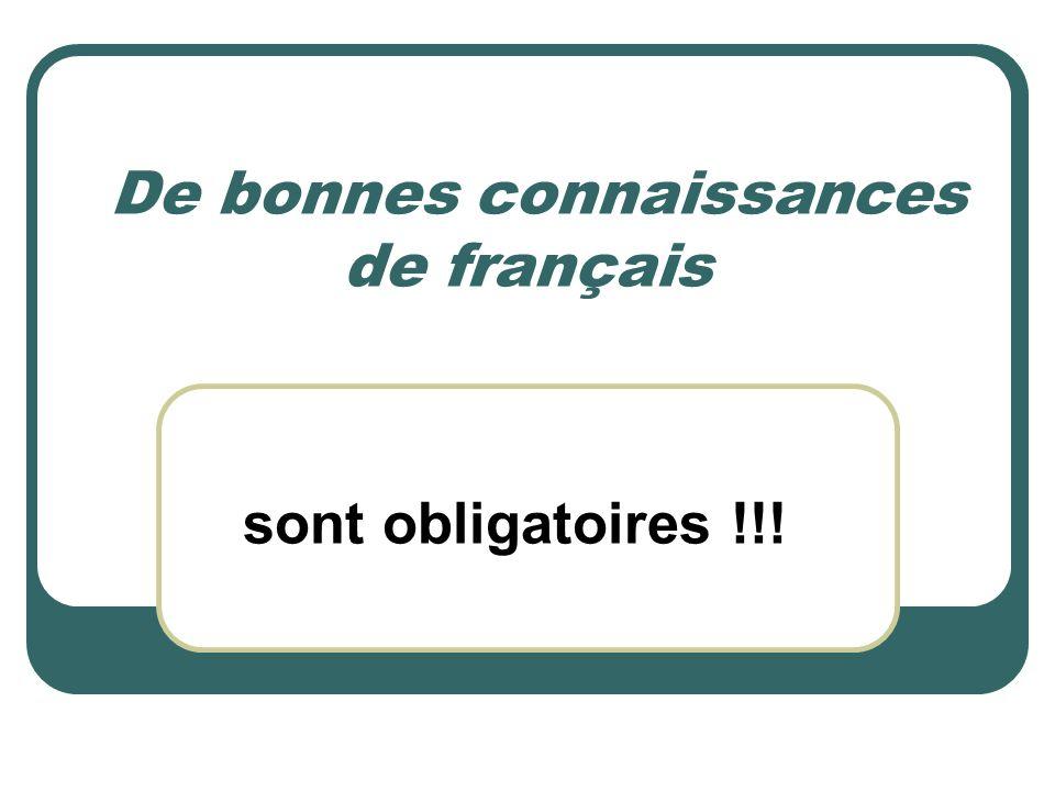 De bonnes connaissances de français