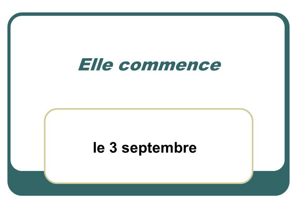 Elle commence le 3 septembre