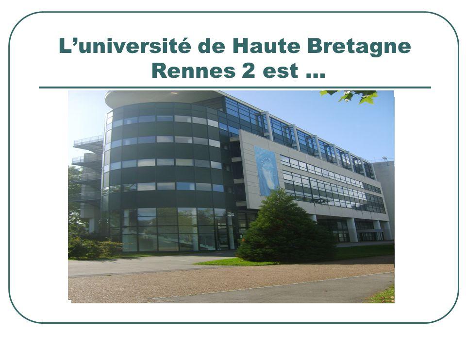 L'université de Haute Bretagne Rennes 2 est …