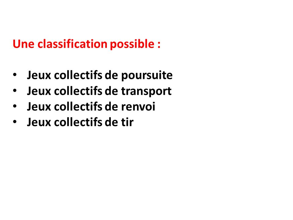 Une classification possible :