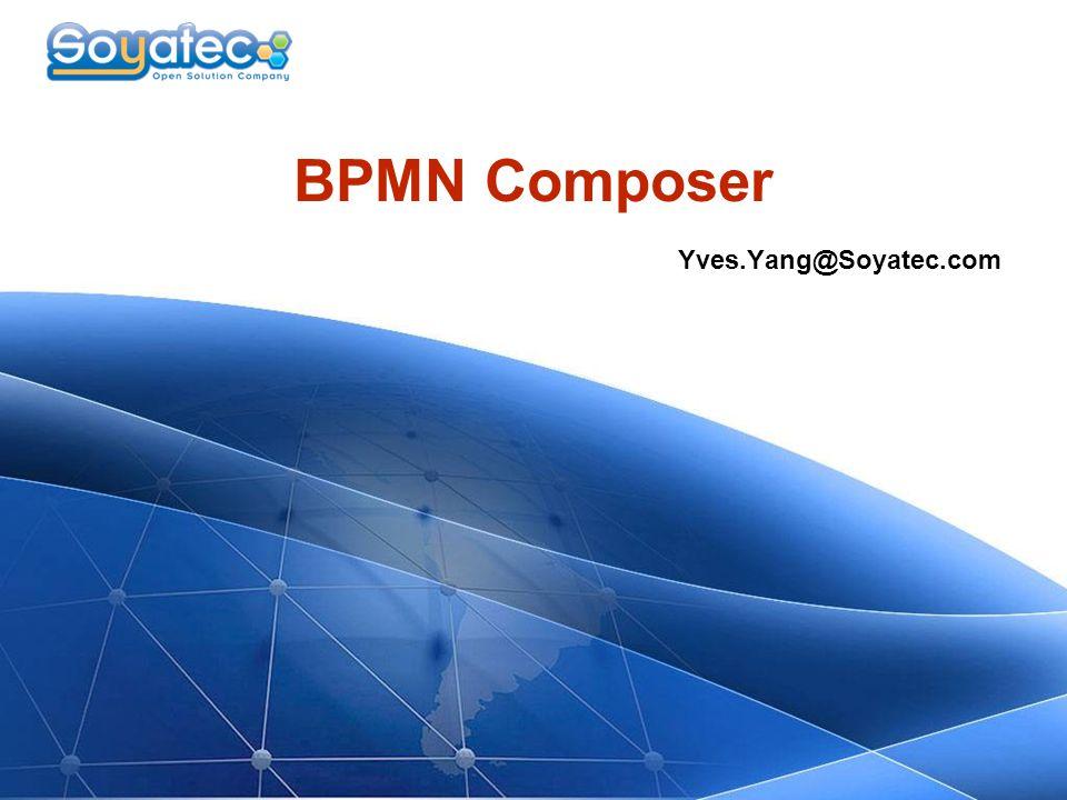 BPMN Composer Yves.Yang@Soyatec.com