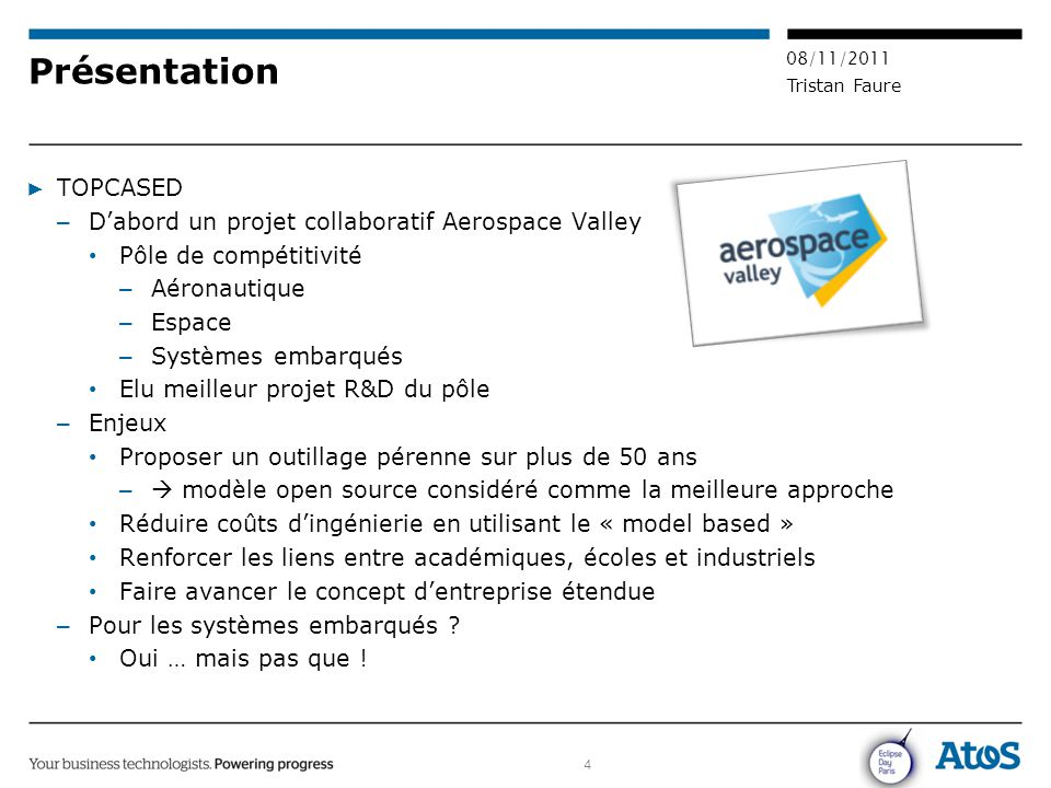 Présentation TOPCASED D'abord un projet collaboratif Aerospace Valley