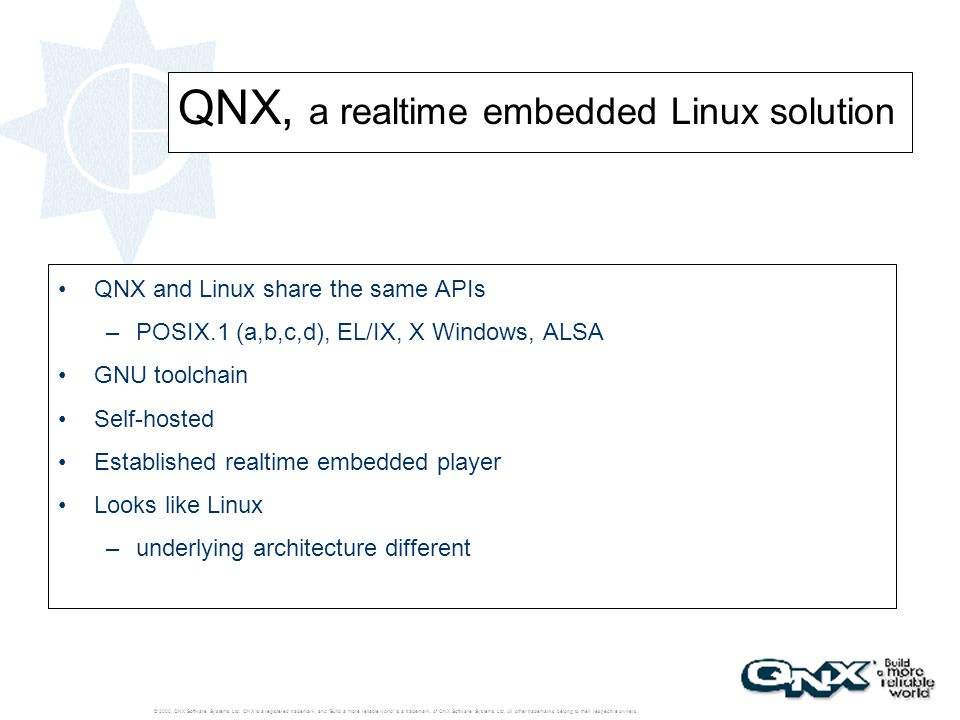QNX, a realtime embedded Linux solution