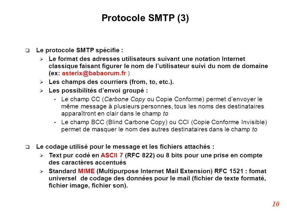 Protocole SMTP (3) Le protocole SMTP spécifie :