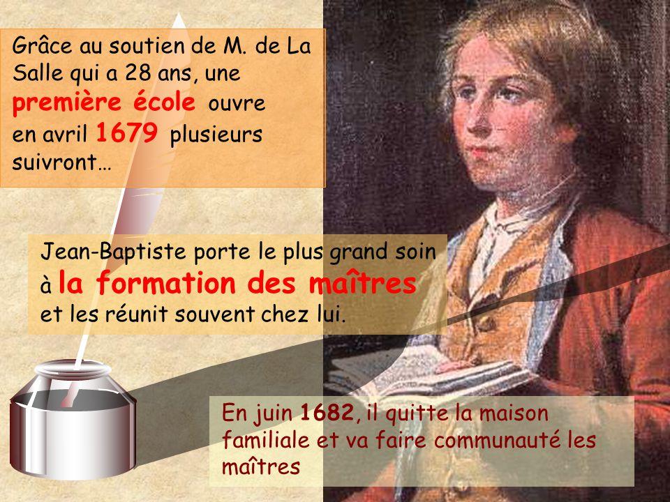 Grâce au soutien de M. de La Salle qui a 28 ans, une première école ouvre en avril 1679 plusieurs suivront…