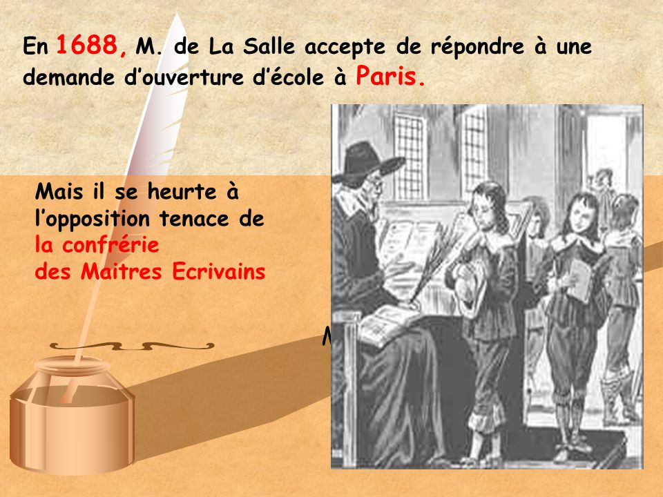 En 1688, M. de La Salle accepte de répondre à une demande d'ouverture d'école à Paris.