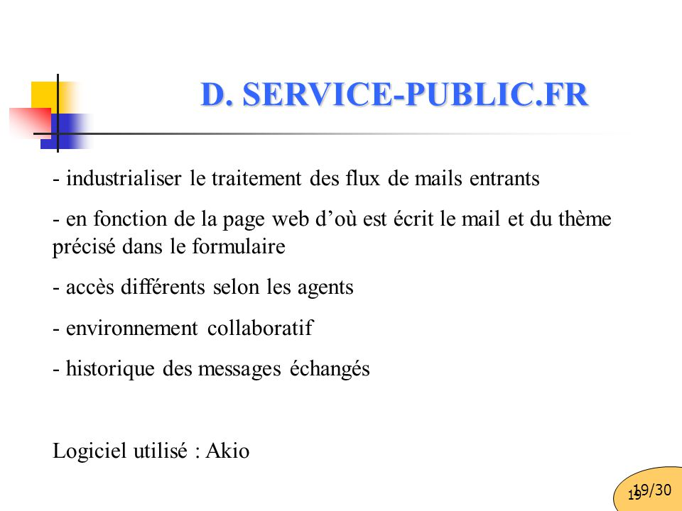 D. SERVICE-PUBLIC.FR - industrialiser le traitement des flux de mails entrants.