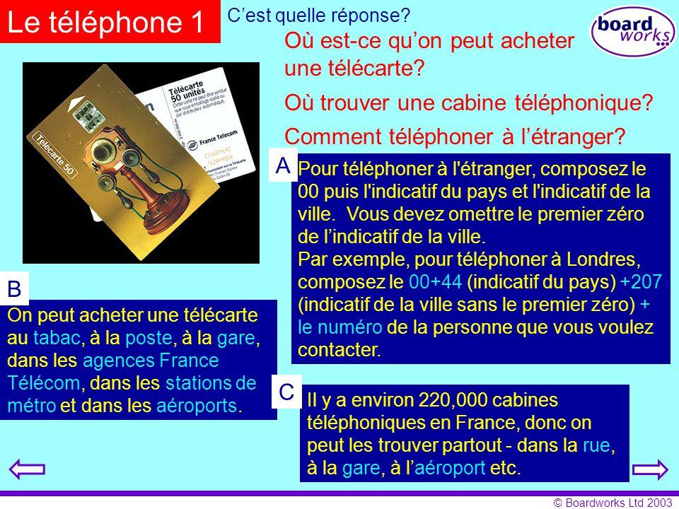 Le téléphone 1 Où est-ce qu'on peut acheter une télécarte