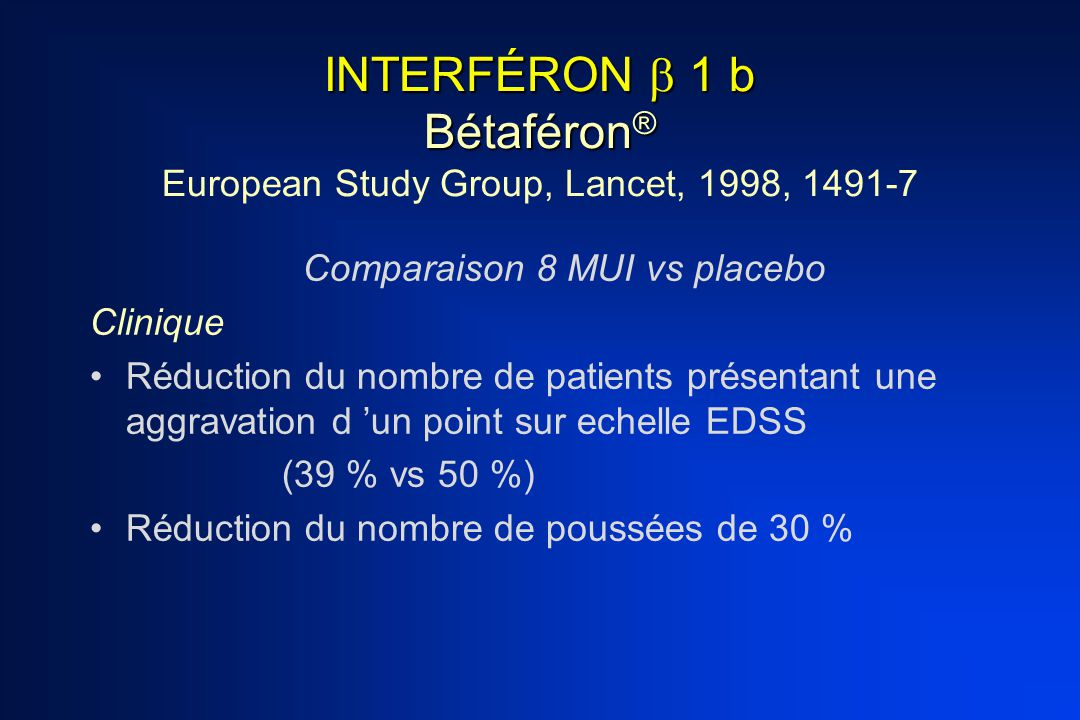 INTERFÉRON  1 b Bétaféron® European Study Group, Lancet, 1998, 1491-7