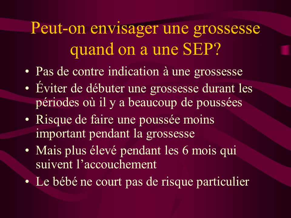 Peut-on envisager une grossesse quand on a une SEP