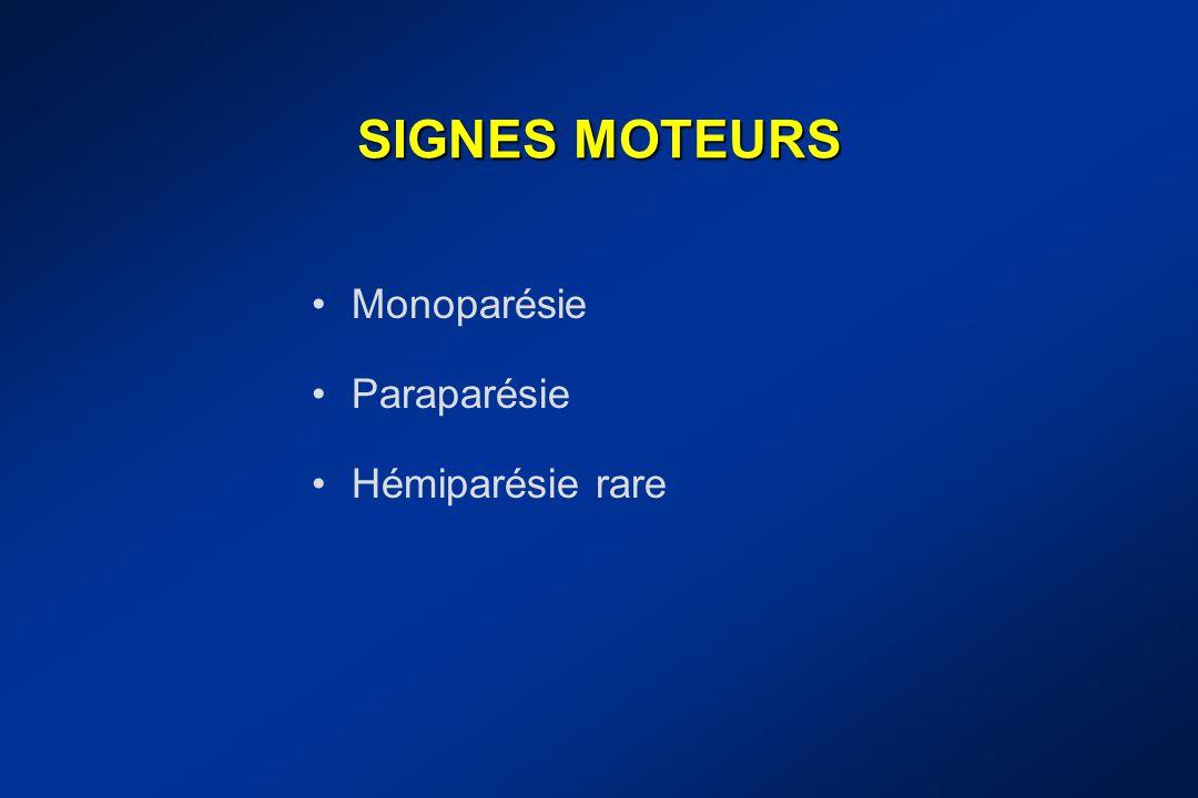 SIGNES MOTEURS Monoparésie Paraparésie Hémiparésie rare