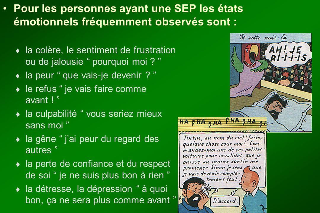 Pour les personnes ayant une SEP les états émotionnels fréquemment observés sont :