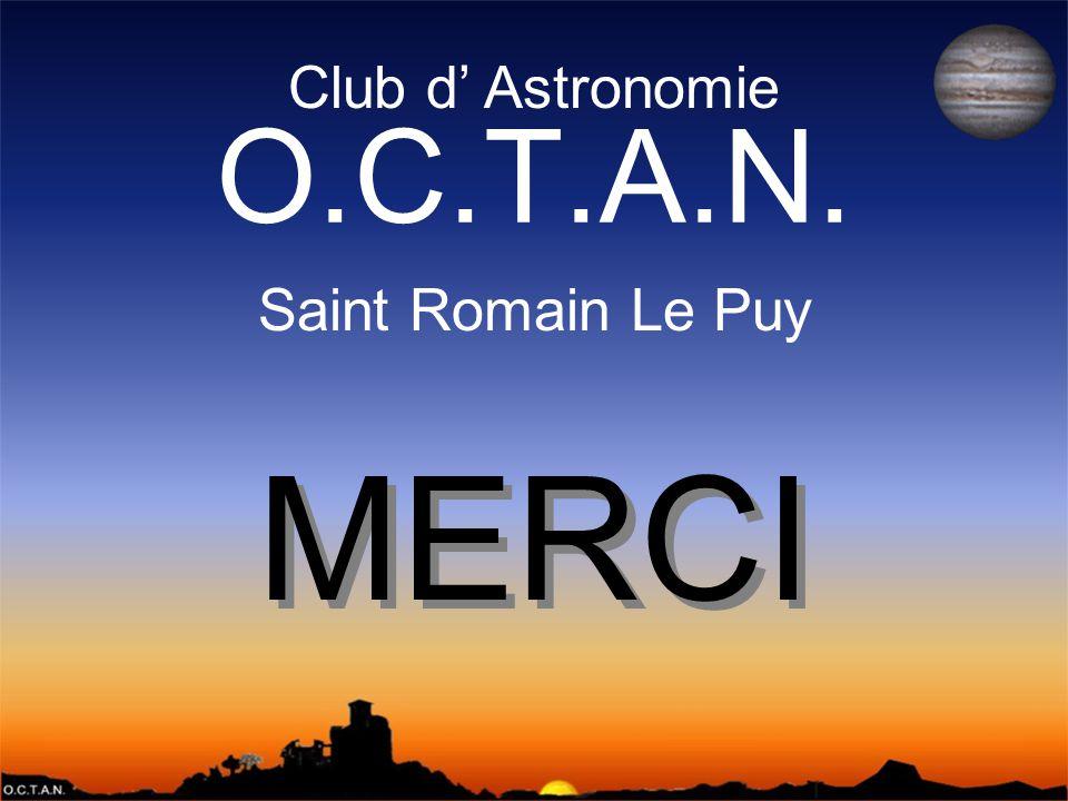 Club d' Astronomie O.C.T.A.N. Saint Romain Le Puy MERCI