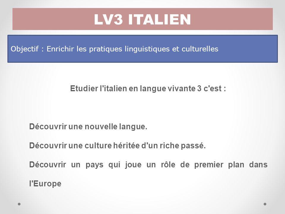 Etudier l italien en langue vivante 3 c est :